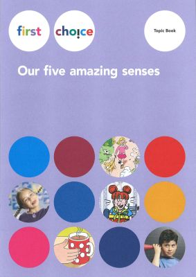 first choice, Our five amazing senses